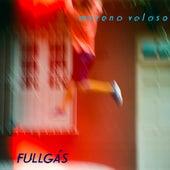 Fullgás de Moreno Veloso