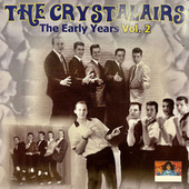 The Early Years, Vol. 2 von The Crystalairs