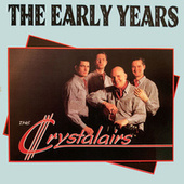 The Early Years von The Crystalairs