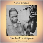 Mean to Me / Complete (All Tracks Remastered) by Curtis Counce
