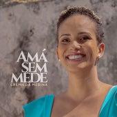 Amá Sem Mêde de Cremilda Medina