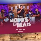 Ao Vivo: No Brazólia de Grupo Menos É Mais
