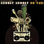 Shooby Shooby Do Yah! - The Remixes! by Mocean Worker