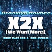 X2X (We Want More) [Dr Skull Remix] de Brooklyn Bounce