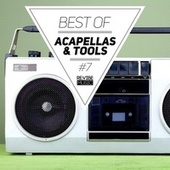 Best of Acapellas & Tools, Vol. 7 by Various Artists