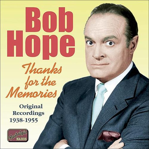 Hope, Bob: Thanks for the Memories (1938-1955) by Various Artists