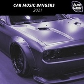 Car Music Bangers 2021 von Various Artists