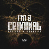 I'M A CRIMINAL by Play69