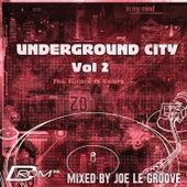 Underground City Vol. 2 (Mixed By Joe Le Groove) de Various Artists