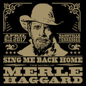 Sing Me Back Home: The Music Of Merle Haggard (Live) by Various Artists