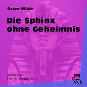 Die Sphinx ohne Geheimnis (Ungekürzt) by Oscar Wilde
