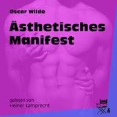 Ästhetisches Manifest (Ungekürzt) by Oscar Wilde