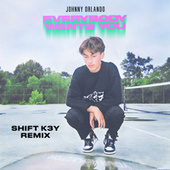 Everybody Wants You (Shift K3Y Remix) by Johnny Orlando
