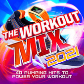 The Workout Mix 2021 by Various Artists