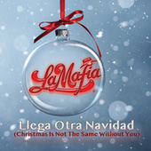 Llega Otra Navidad (Christmas Is Not The Same Without You) von La Mafia