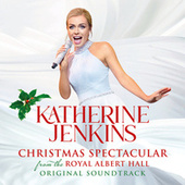 Katherine Jenkins: Christmas Spectacular – Live From The Royal Albert Hall (Original Motion Picture Soundtrack) by Katherine Jenkins