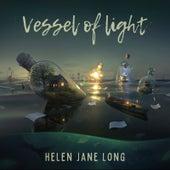 Vessel of Light by Helen Jane Long