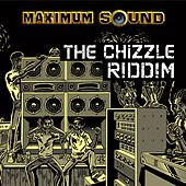 The Chizzle Riddim by Various Artists