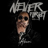Never Forget by Alcam