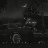 Do You Trust Me? by Fxxxxy