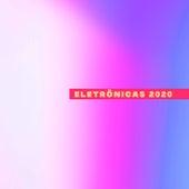 Eletrônicas 2020 de Various Artists