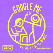 Google Me (Banx & Ranx Remix) by CLiQ