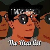 1 Man Band by Heartist