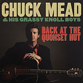 Back at the Quonset Hut by Chuck Mead