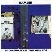 Be Careful What You Wish For by Ramleh