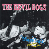 No Requests Tonight by The Devil Dogs