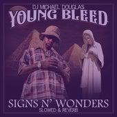 Signs N' Wonders (Slowed & Reverb) (Slowed & Reverb) by Young Bleed