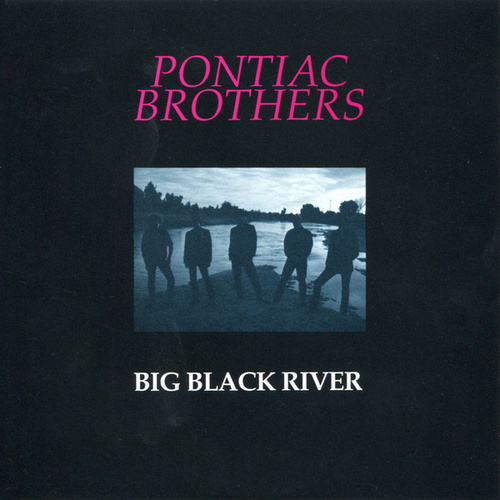 Big Black River by Pontiac Brothers