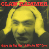 Q: Are We Not Men? A: We Are NOT Devo! von Claw Hammer
