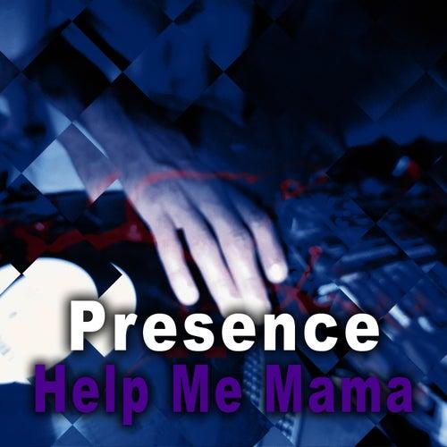 Help Me Mama - EP by Presence