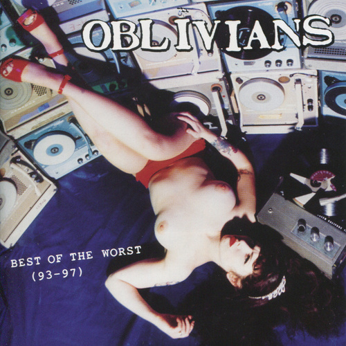 Best of the Worst (93-97) by Oblivians