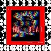 FAT BEAT by BWB