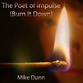 The Poet of Impulse (Burn It Down) von Mike Dunn