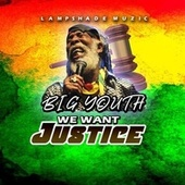 We Want Justice by Big Youth