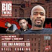 The Infamous QB - Still Cooking (Bonus Track Version) by Big Twins