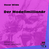Der Modellmillionär (Ungekürzt) by Oscar Wilde