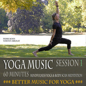 Yoga Music, 60 Minuntes Better Music for Mindfulness Yoga, Body-Scan (Session 1) von Pierre Bohn