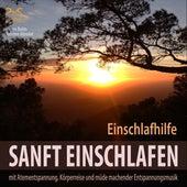Sanft Einschlafen - Einschlafhilfe mit Atementspannung, Körperreise und müde machender Entspannungsmusik von Pierre Bohn