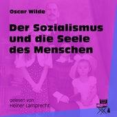 Der Sozialismus und die Seele des Menschen (Ungekürzt) by Oscar Wilde