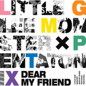 Dear My Friend de Little Glee Monster
