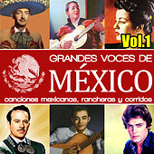Grandes Voces de México. Canciones Mexicanas, Rancheras y Corridos. Vol.1 by Various Artists