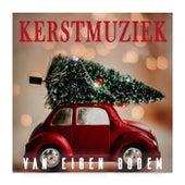 Kerstmuziek Van Eigen Bodem van Various Artists