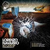 So Late EP by Lorenzo Navarro