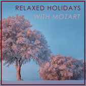 Relaxed Holidays with Mozart von W.A.Mozart