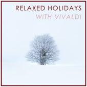 Relaxed Holidays with Vivaldi von Antonio Vivaldi