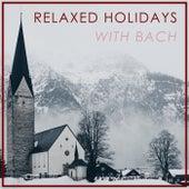 Relaxed Holidays with Bach von Johann Sebastian Bach